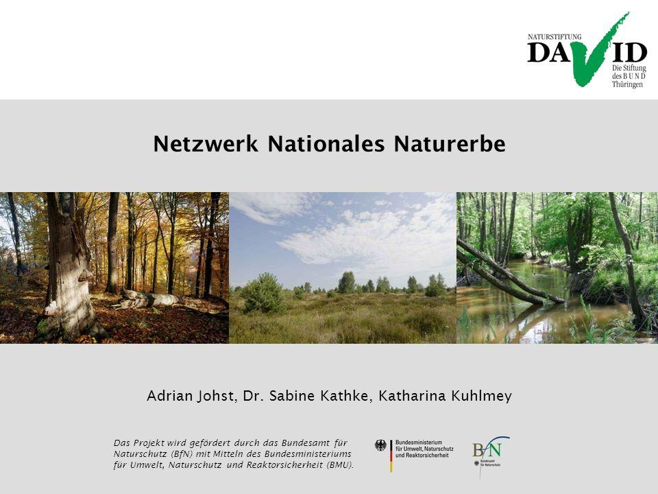 Netzwerk Nationales Naturerbe Das Projekt wird gefördert durch das Bundesamt für Naturschutz (BfN) mit Mitteln des Bundesministeriums für Umwelt, Natu