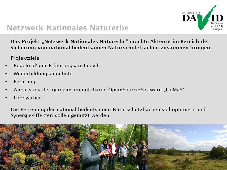 Netzwerk Nationales Naturerbe Projektziele: Regelmäßiger Erfahrungsaustausch Weiterbildungsangebote Beratung Anpassung der gemeinsam nutzbaren Open-So