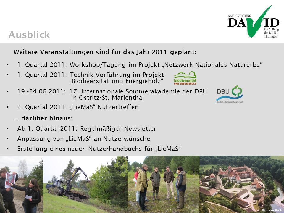 Ausblick Weitere Veranstaltungen sind für das Jahr 2011 geplant: 1. Quartal 2011: Workshop/Tagung im Projekt Netzwerk Nationales Naturerbe Ab 1. Quart