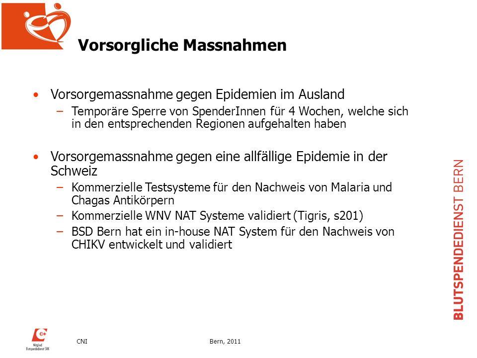CNIBern, 2011 Vorsorgliche Massnahmen Vorsorgemassnahme gegen Epidemien im Ausland –Temporäre Sperre von SpenderInnen für 4 Wochen, welche sich in den