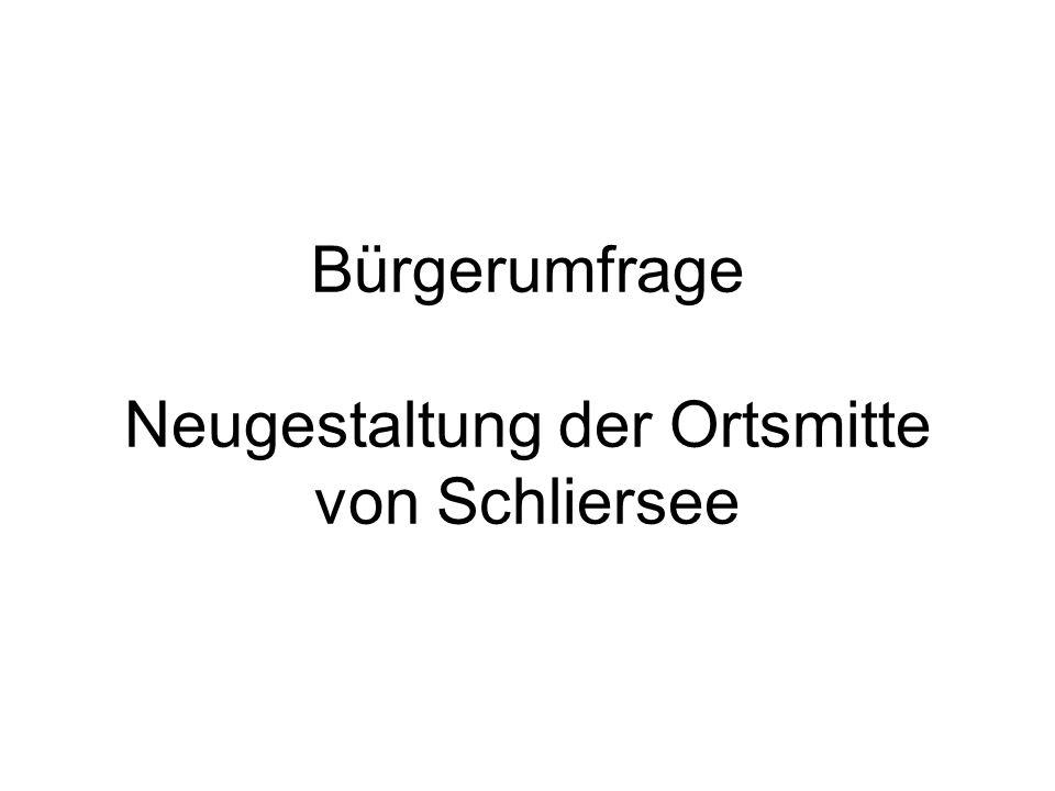 Bürgerumfrage Neugestaltung der Ortsmitte von Schliersee