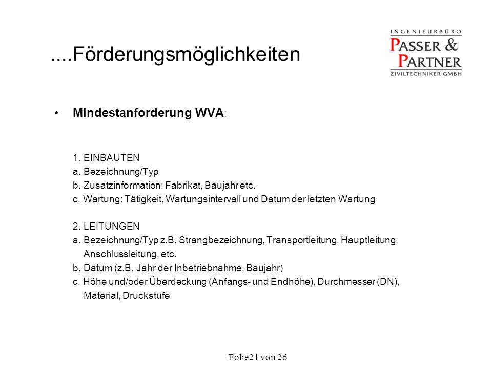 Folie von 2621 Mindestanforderung WVA : 1. EINBAUTEN a. Bezeichnung/Typ b. Zusatzinformation: Fabrikat, Baujahr etc. c. Wartung: Tätigkeit, Wartungsin