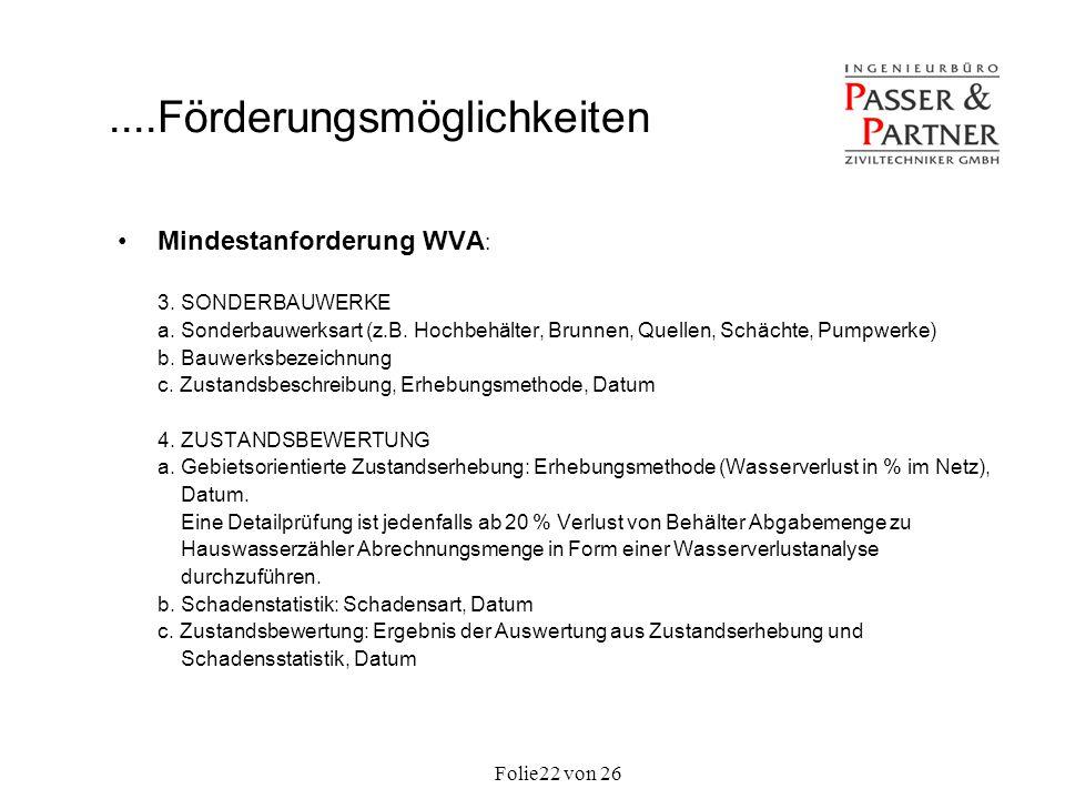 Folie von 2622 Mindestanforderung WVA : 3. SONDERBAUWERKE a. Sonderbauwerksart (z.B. Hochbehälter, Brunnen, Quellen, Schächte, Pumpwerke) b. Bauwerksb