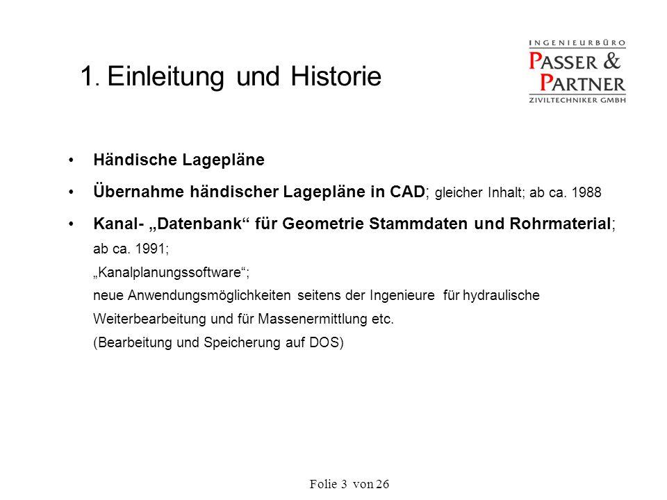 Folie von 263 1. Einleitung und Historie Händische Lagepläne Übernahme händischer Lagepläne in CAD; gleicher Inhalt; ab ca. 1988 Kanal- Datenbank für
