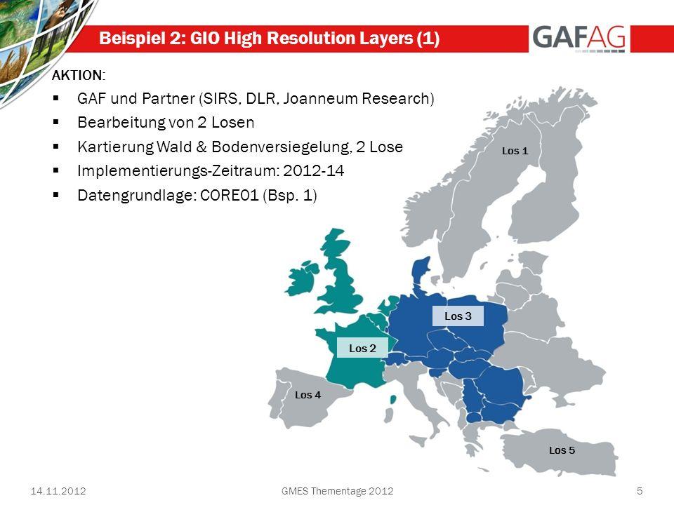 Los 5 Los 3 Los 2 Los 1 Los 4 14.11.20125 Beispiel 2: GIO High Resolution Layers (1) AKTION: GAF und Partner (SIRS, DLR, Joanneum Research) Bearbeitun