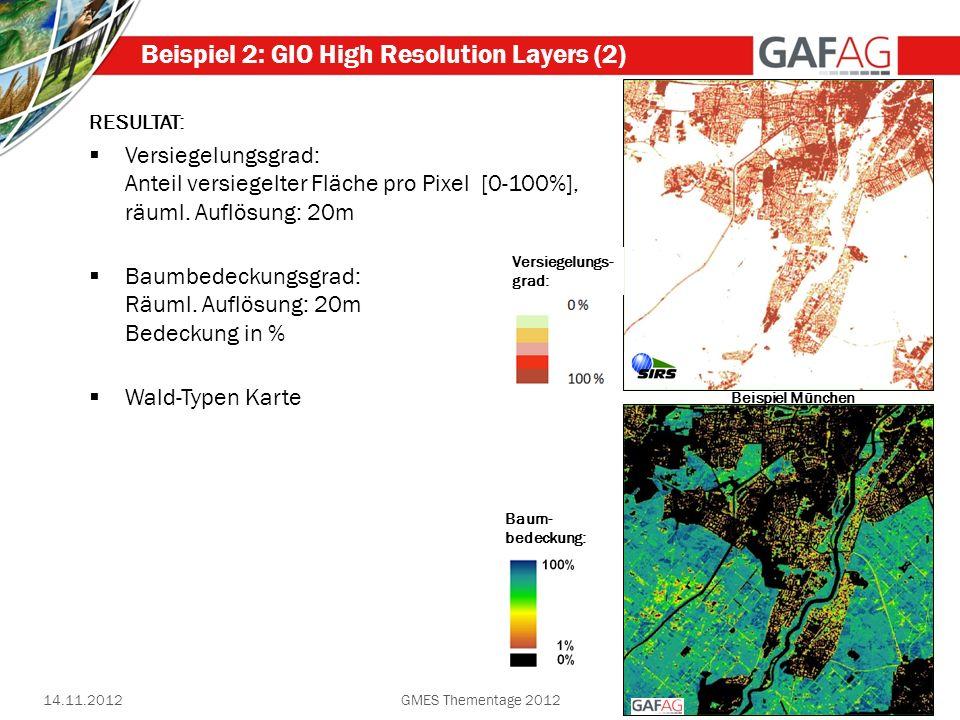 14.11.20126 Beispiel 2: GIO High Resolution Layers (2) RESULTAT: Versiegelungsgrad: Anteil versiegelter Fläche pro Pixel [0-100%], räuml. Auflösung: 2