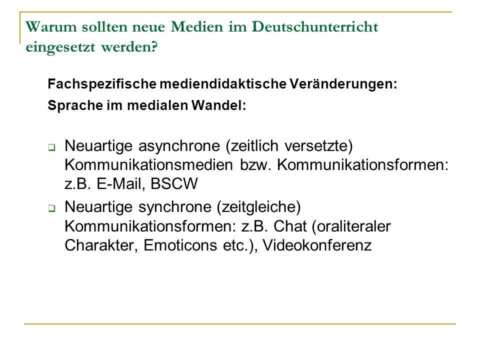 Warum sollten neue Medien im Deutschunterricht eingesetzt werden? Fachspezifische mediendidaktische Veränderungen: Sprache im medialen Wandel: Neuarti