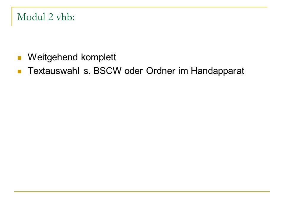 Modul 2 vhb: Weitgehend komplett Textauswahl s. BSCW oder Ordner im Handapparat