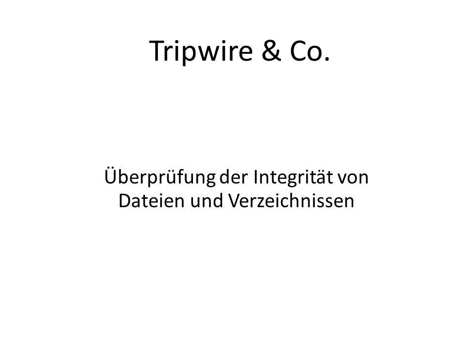 Tripwire & Co. Überprüfung der Integrität von Dateien und Verzeichnissen