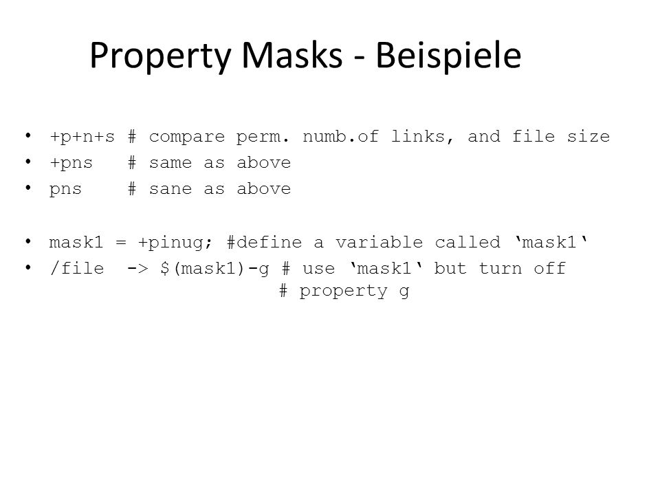 Property Masks - Beispiele +p+n+s # compare perm.