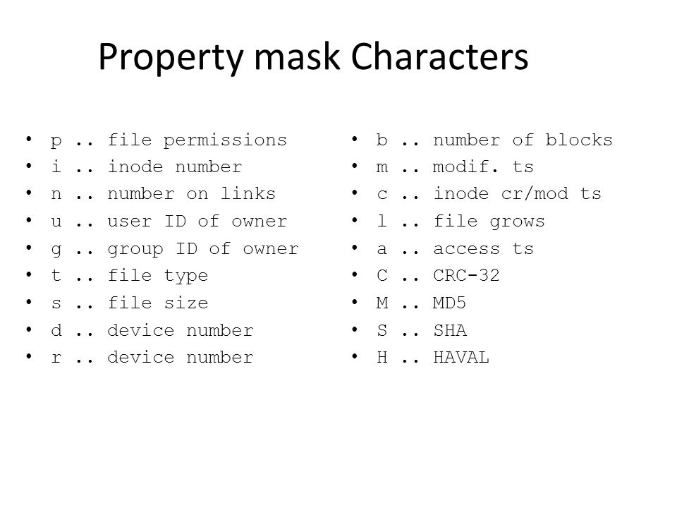 Property mask Characters p..file permissions i.. inode number n..