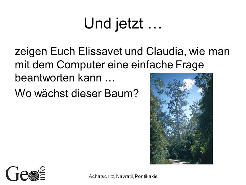 Und jetzt … zeigen Euch Elissavet und Claudia, wie man mit dem Computer eine einfache Frage beantworten kann … Wo wächst dieser Baum?