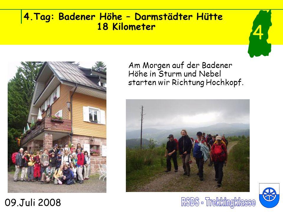4.Tag: Badener Höhe – Darmstädter Hütte 18 Kilometer 09.Juli 2008 4 Am Morgen auf der Badener Höhe in Sturm und Nebel starten wir Richtung Hochkopf.