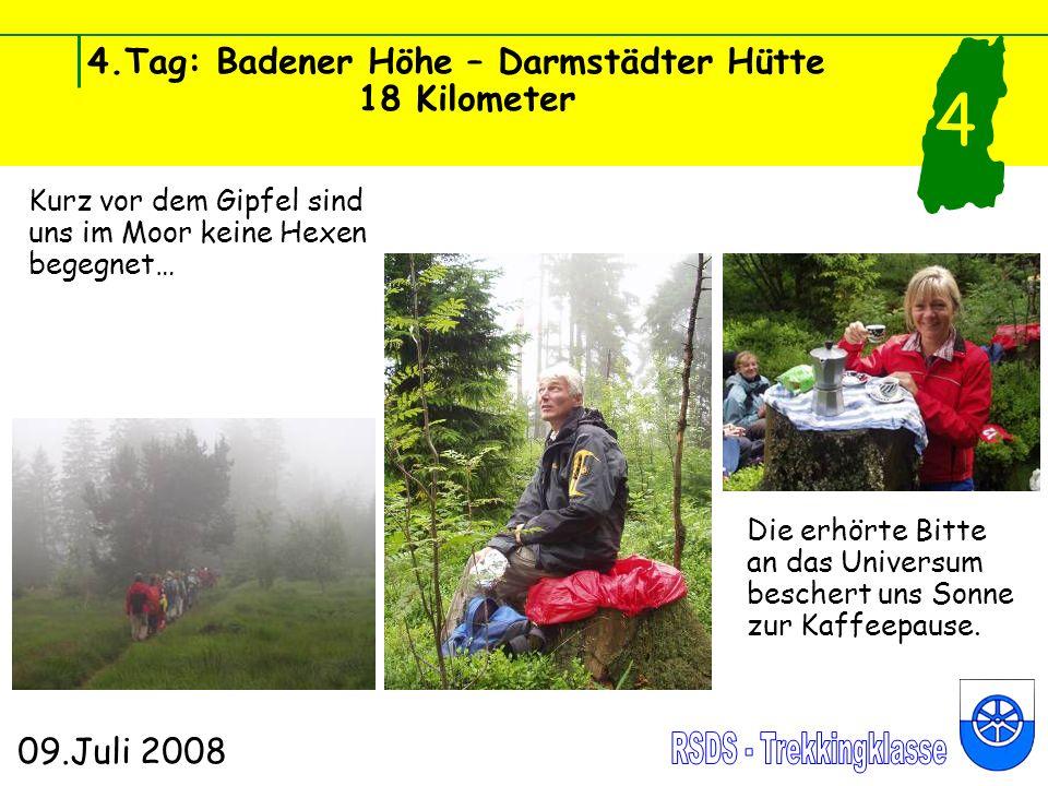 4.Tag: Badener Höhe – Darmstädter Hütte 18 Kilometer 09.Juli 2008 4 Der Gipfel ist bezwungen und immer wieder große Freude bei den Treffen… …mit unserer Fahrerin Melanie Weber im Begleitfahrzeug.