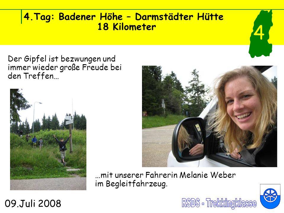 4.Tag: Badener Höhe – Darmstädter Hütte 18 Kilometer 09.Juli 2008 4 Der Gipfel ist bezwungen und immer wieder große Freude bei den Treffen… …mit unser