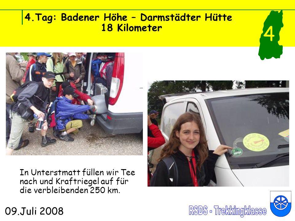4.Tag: Badener Höhe – Darmstädter Hütte 18 Kilometer 09.Juli 2008 4 In Unterstmatt füllen wir Tee nach und Kraftriegel auf für die verbleibenden 250 km.