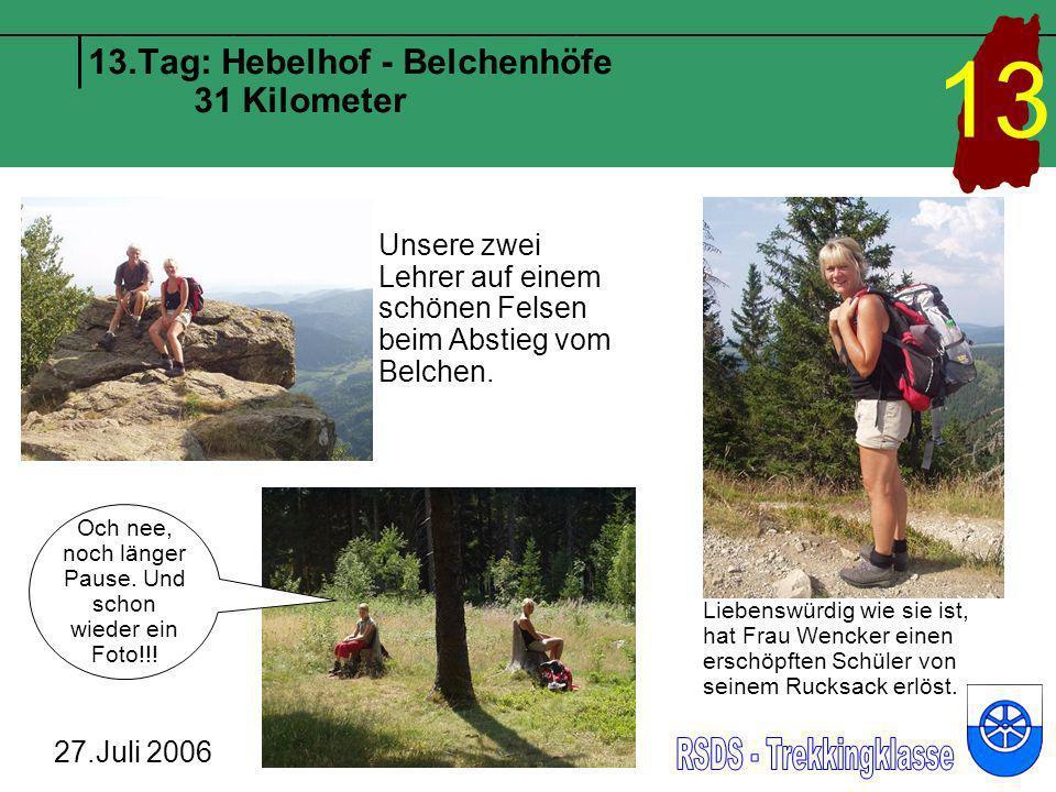 13.Tag: Hebelhof - Belchenhöfe 31 Kilometer 27.Juli 2006 13 Unsere zwei Lehrer auf einem schönen Felsen beim Abstieg vom Belchen. Och nee, noch länger