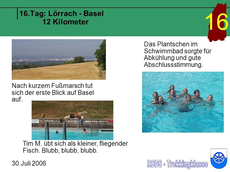 16.Tag: Lörrach - Basel 12 Kilometer 30.Juli 2006 16 Nach kurzem Fußmarsch tut sich der erste Blick auf Basel auf.