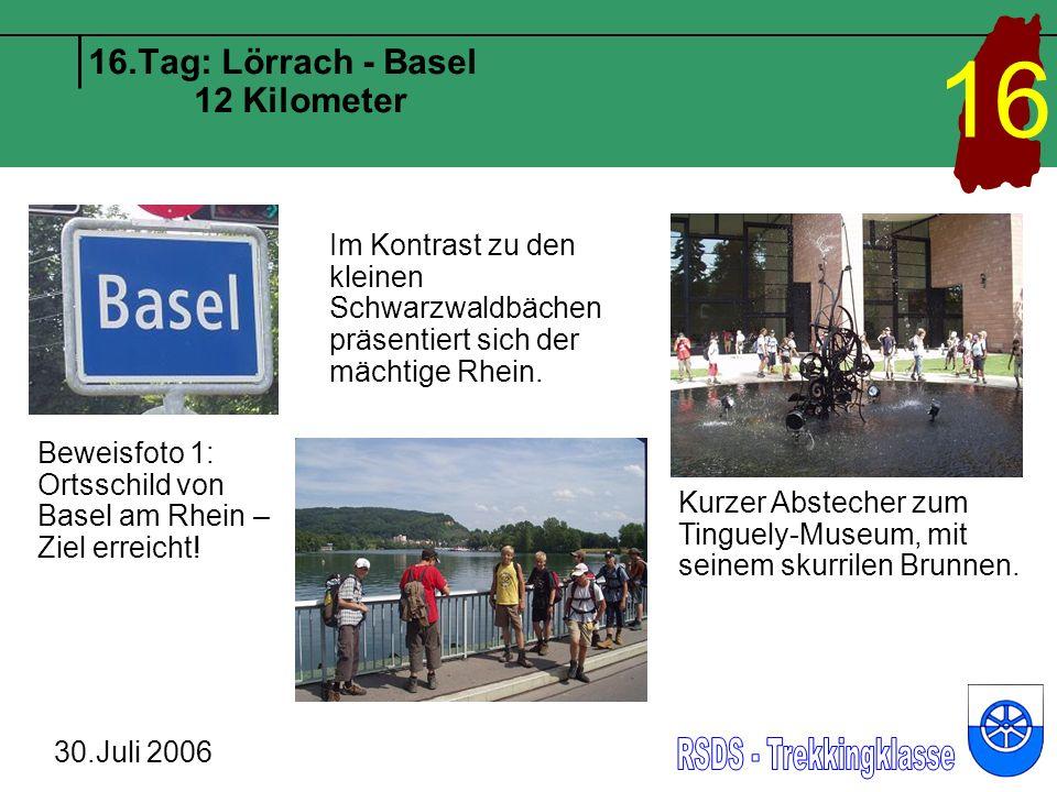 16.Tag: Lörrach - Basel 12 Kilometer 30.Juli 2006 16 Beweisfoto 1: Ortsschild von Basel am Rhein – Ziel erreicht.