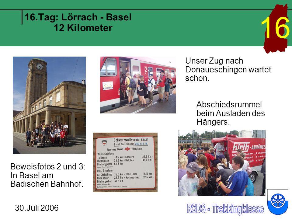 16.Tag: Lörrach - Basel 12 Kilometer 30.Juli 2006 16 Beweisfotos 2 und 3: In Basel am Badischen Bahnhof.