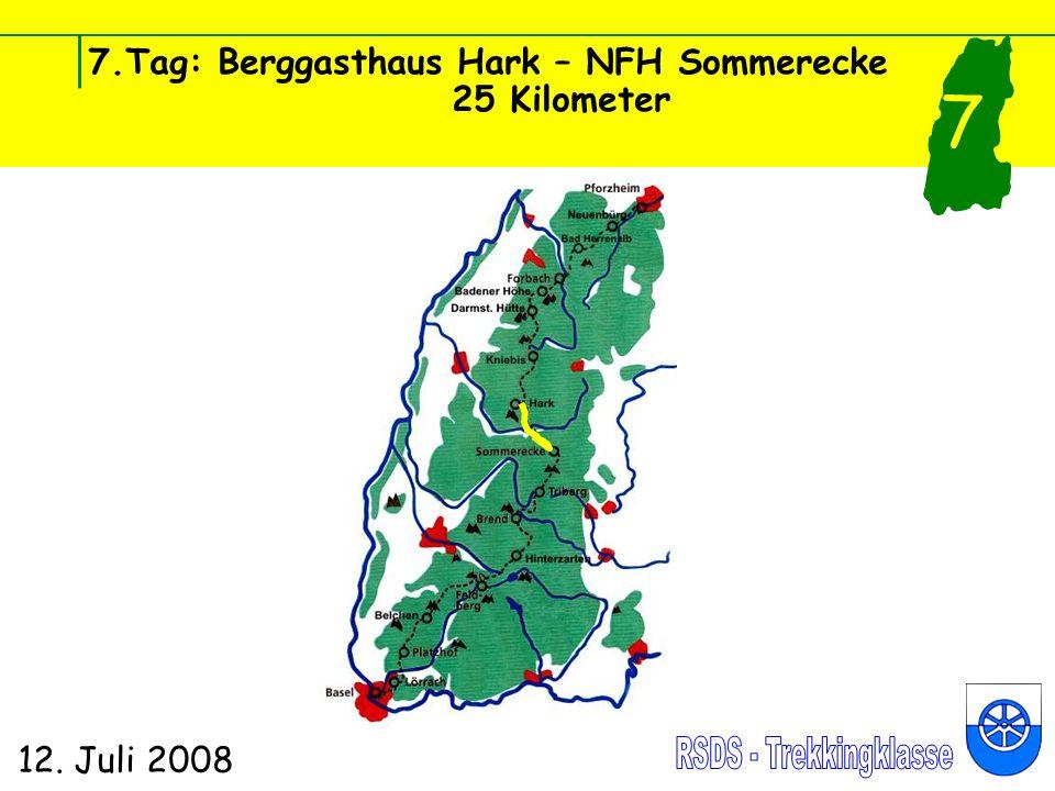 7.Tag: Berggasthaus Hark – NFH Sommerecke 25 Kilometer 12. Juli 2008 7