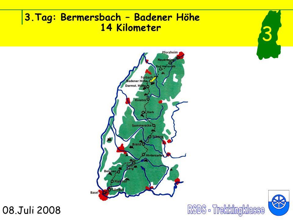 3.Tag: Bermersbach – Badener Höhe 14 Kilometer 08.Juli 2008 3 Nach dem Frühstück ging es gut gelaunt los.