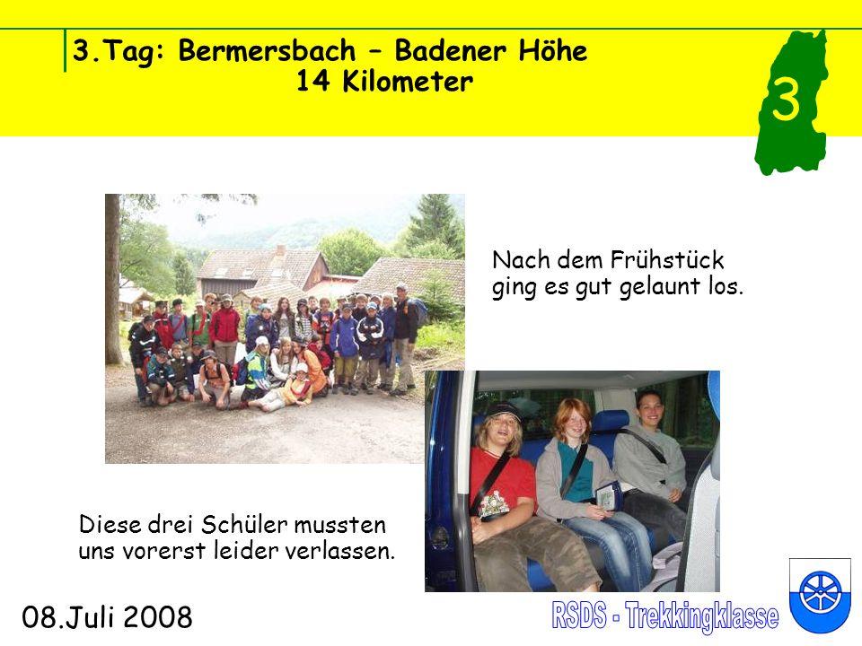3.Tag: Bermersbach – Badener Höhe 14 Kilometer 08.Juli 2008 3 Nach dem anstrengenden Aufstieg machten wir erstmal eine gemütliche Pause an der Wegscheidhütte.