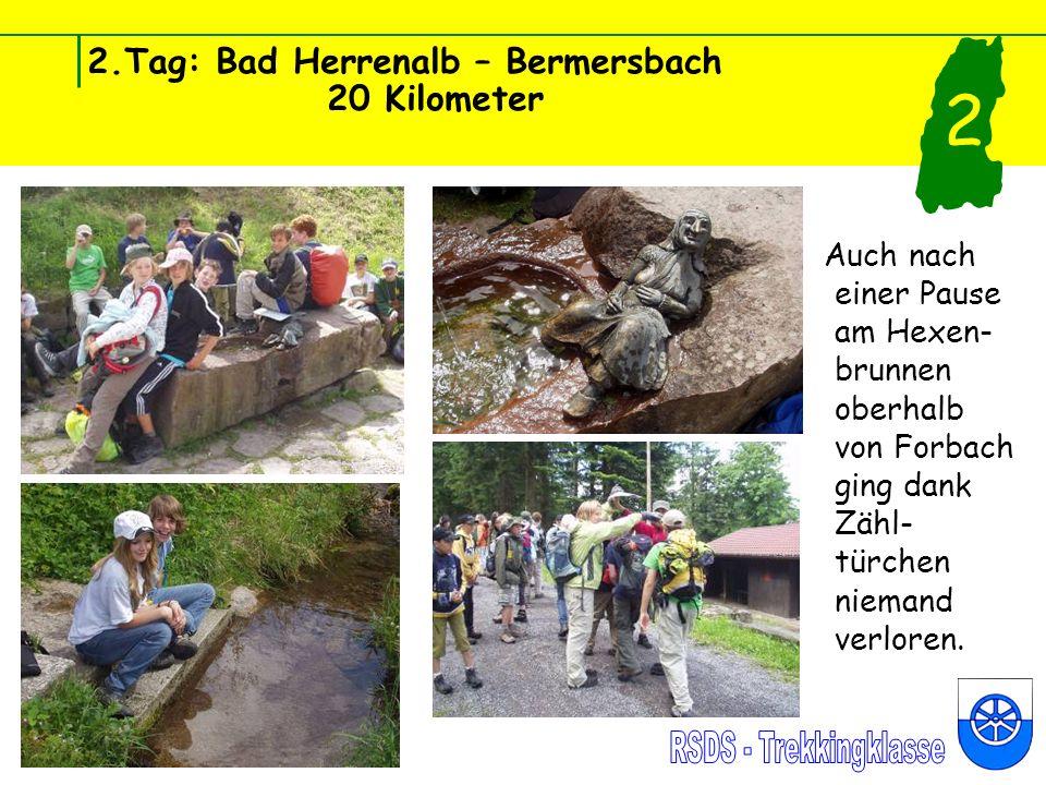 2.Tag: Bad Herrenalb – Bermersbach 20 Kilometer Auch nach einer Pause am Hexen- brunnen oberhalb von Forbach ging dank Zähl- türchen niemand verloren.