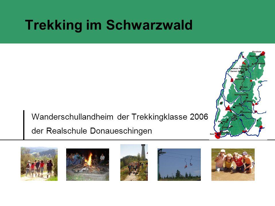 Trekking im Schwarzwald Wanderschullandheim der Trekkingklasse 2006 der Realschule Donaueschingen
