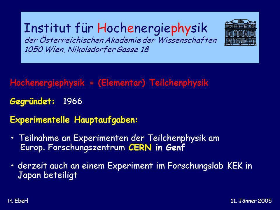 H. Eberl11. Jänner 2005 Institut für Hochenergiephysik der Österreichischen Akademie der Wissenschaften 1050 Wien, Nikolsdorfer Gasse 18 Hochenergieph