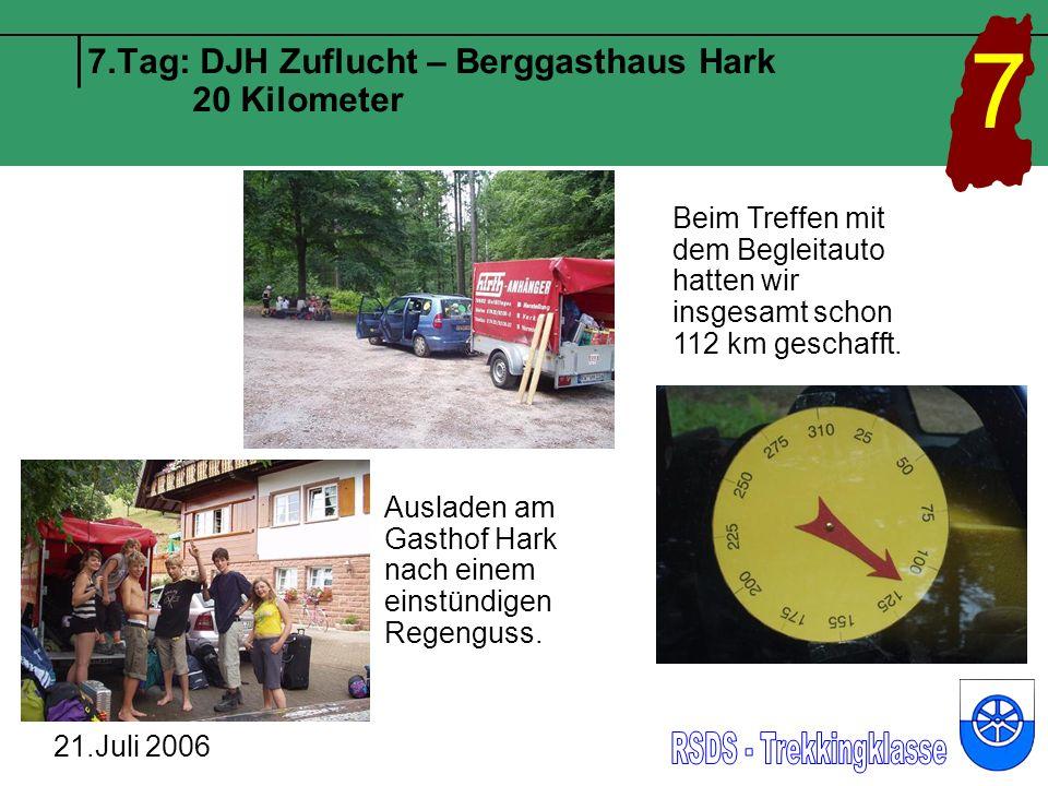 7.Tag: DJH Zuflucht – Berggasthaus Hark 20 Kilometer 21.Juli 2006 7 Beim Treffen mit dem Begleitauto hatten wir insgesamt schon 112 km geschafft.