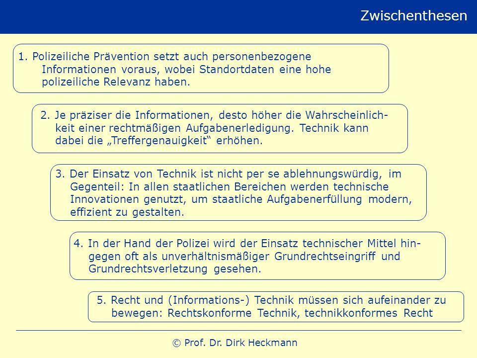 © Prof. Dr. Dirk Heckmann Zwischenthesen 3. Der Einsatz von Technik ist nicht per se ablehnungswürdig, im Gegenteil: In allen staatlichen Bereichen we