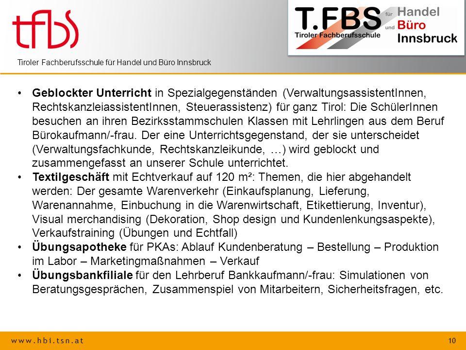 www.hbi.tsn.at 10 Tiroler Fachberufsschule für Handel und Büro Innsbruck Geblockter Unterricht in Spezialgegenständen (VerwaltungsassistentInnen, Rech