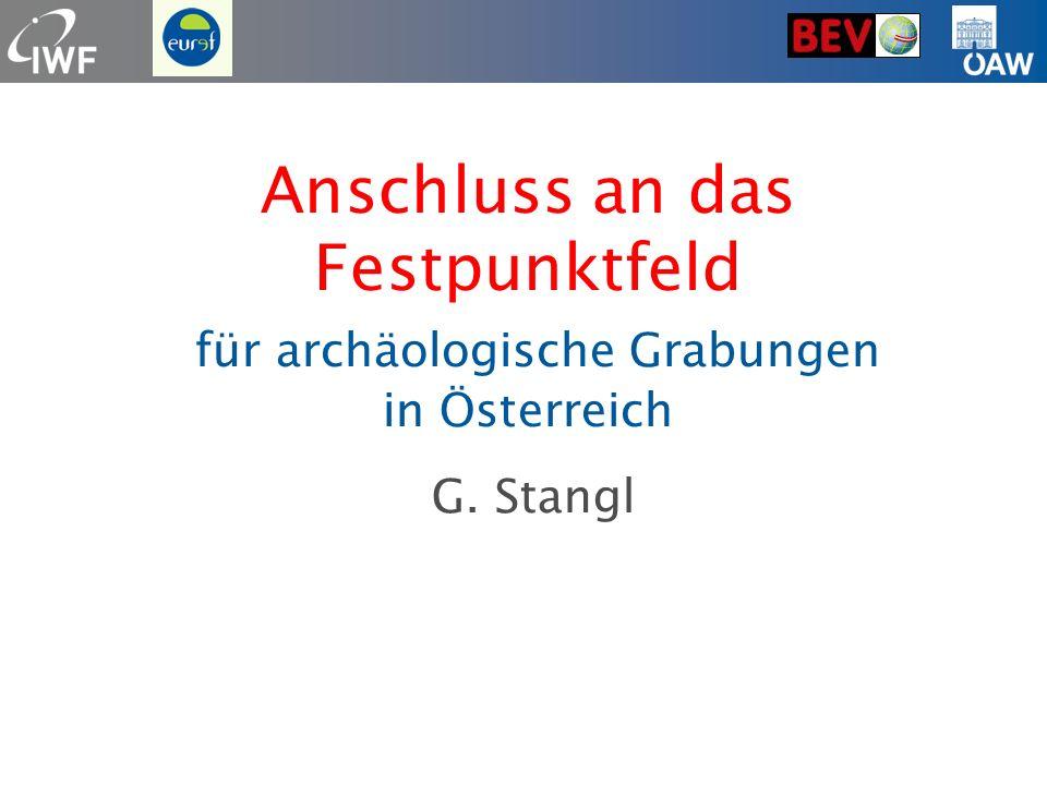 G. Stangl Anschluss an das Festpunktfeld für archäologische Grabungen in Österreich