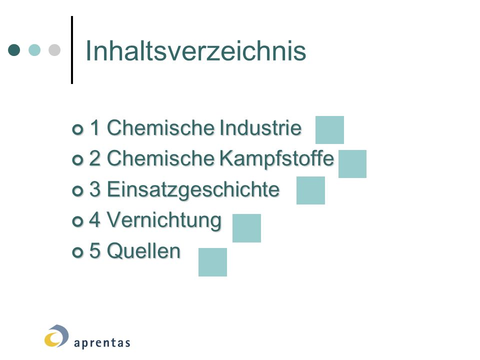 Inhaltsverzeichnis 1 Chemische Industrie 1 Chemische Industrie 2 Chemische Kampfstoffe 2 Chemische Kampfstoffe 3 Einsatzgeschichte 3 Einsatzgeschichte 4 Vernichtung 4 Vernichtung 5 Quellen 5 Quellen