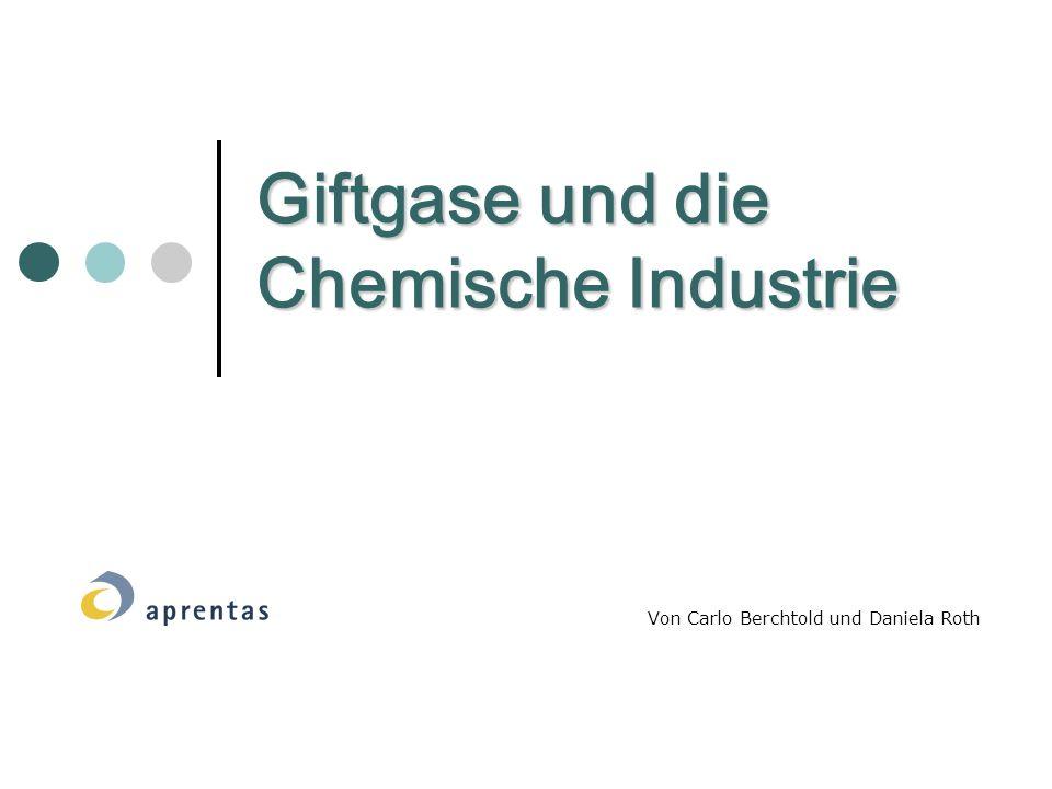 Giftgase und die Chemische Industrie Von Carlo Berchtold und Daniela Roth