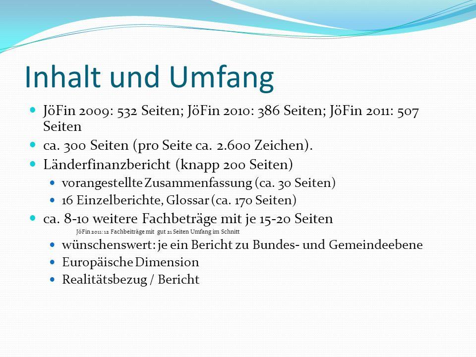 Inhalt und Umfang JöFin 2009: 532 Seiten; JöFin 2010: 386 Seiten; JöFin 2011: 507 Seiten ca.