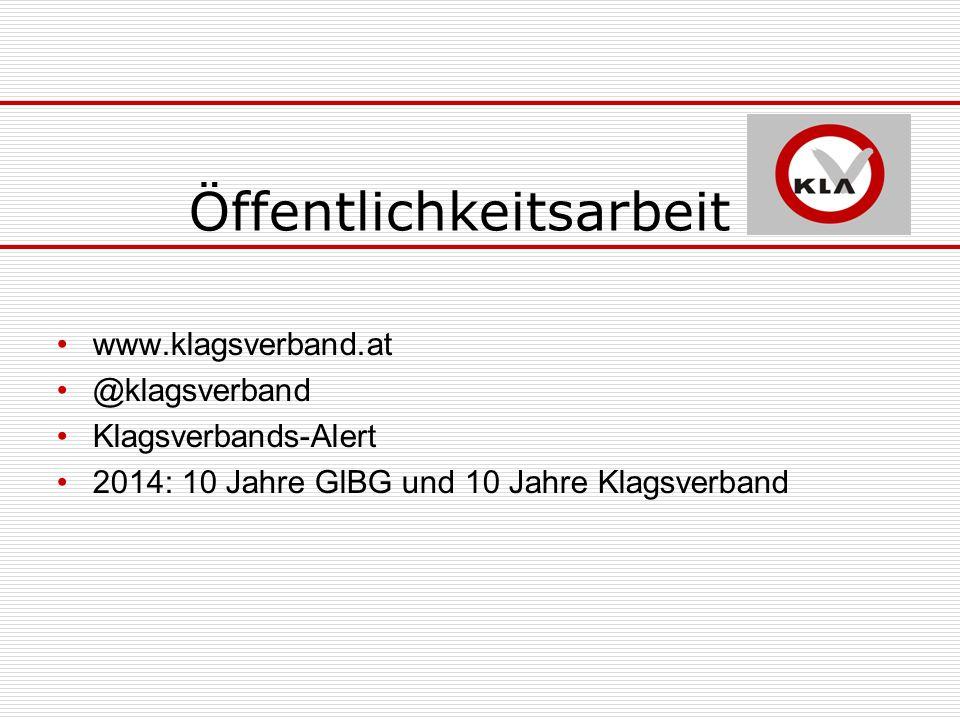 Öffentlichkeitsarbeit www.klagsverband.at @klagsverband Klagsverbands-Alert 2014: 10 Jahre GlBG und 10 Jahre Klagsverband