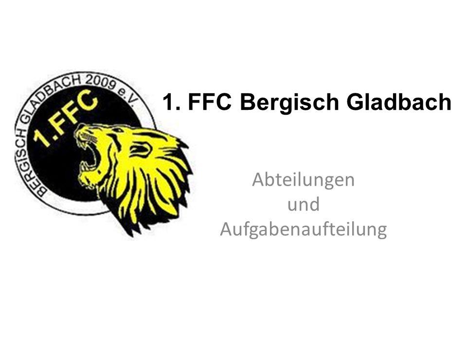 Abteilungen und Aufgabenaufteilung 1. FFC Bergisch Gladbach