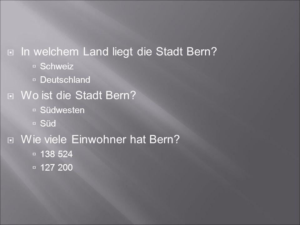 In welchem Land liegt die Stadt Bern. Schweiz Deutschland Wo ist die Stadt Bern.