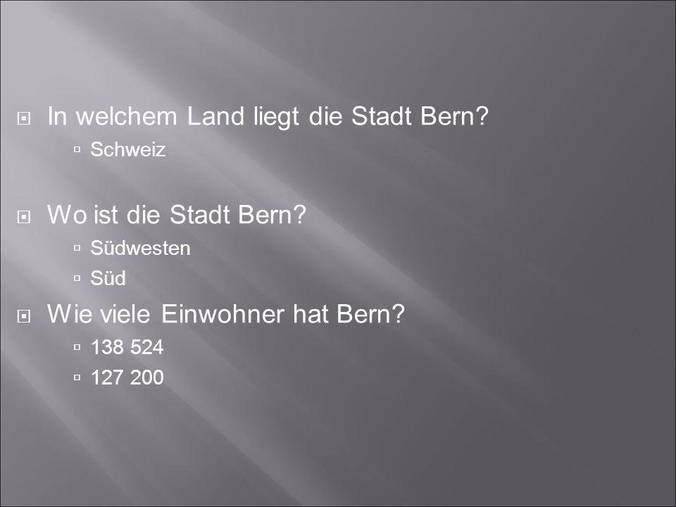 In welchem Land liegt die Stadt Bern. Schweiz Wo ist die Stadt Bern.