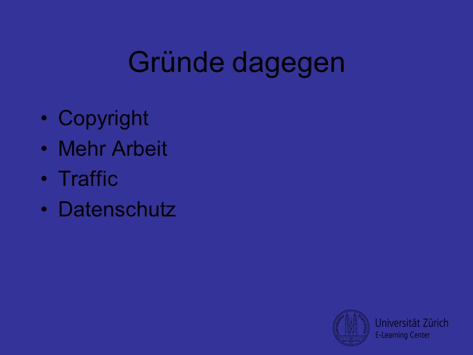 Gründe dagegen Copyright Mehr Arbeit Traffic Datenschutz