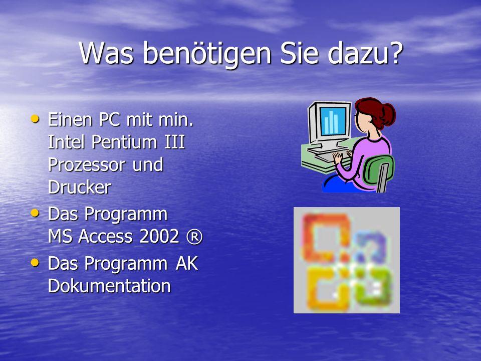 Was benötigen Sie dazu? Einen PC mit min. Intel Pentium III Prozessor und Drucker Einen PC mit min. Intel Pentium III Prozessor und Drucker Das Progra