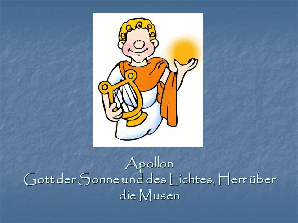 Apollon Gott der Sonne und des Lichtes, Herr über die Musen