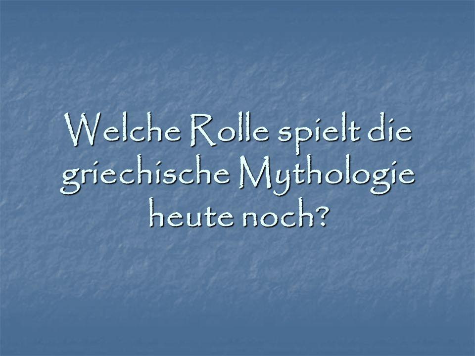Welche Rolle spielt die griechische Mythologie heute noch?