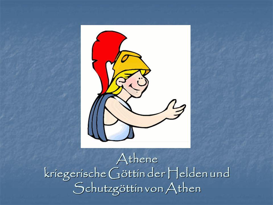 Athene kriegerische Göttin der Helden und Schutzgöttin von Athen