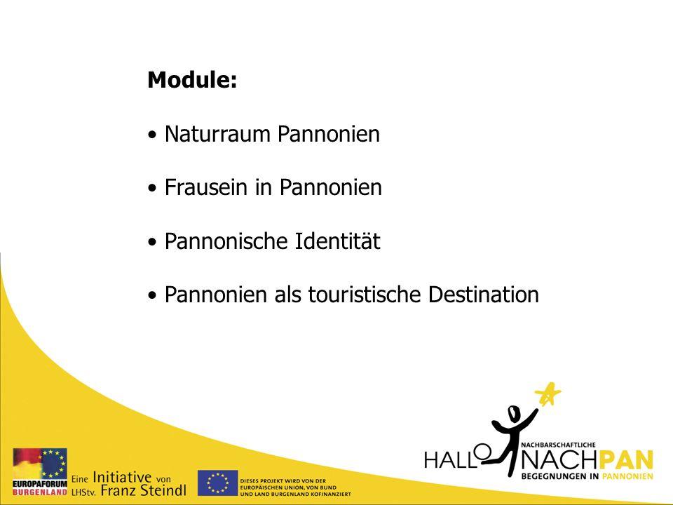 Module: Naturraum Pannonien Frausein in Pannonien Pannonische Identität Pannonien als touristische Destination
