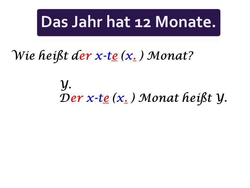 Was ist der x-te (x. ) Monat? Der Y. Der Y ist der x-te (x. ) Monat. = Der x-te (x. ) Monat ist der Y.