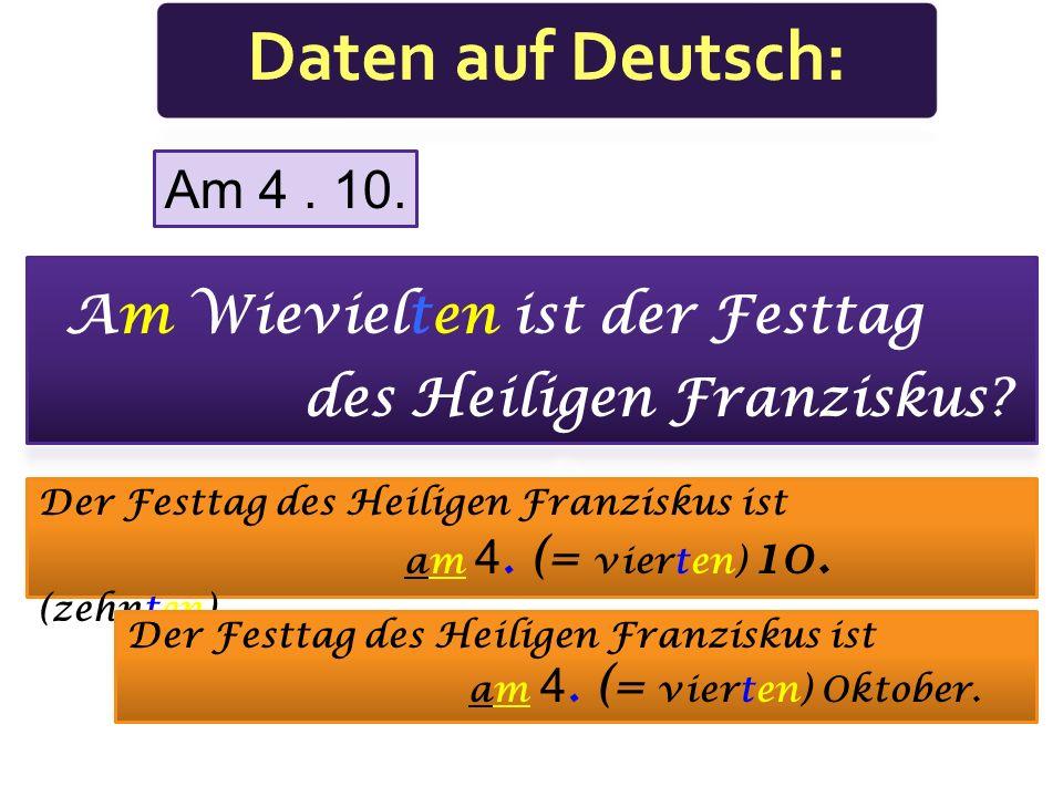 19. 11. 2008 Wir haben den 19. (= neunzehnten) November 2008. Wir haben den 19. (= neunzehnten) 11. (elften) 2008.