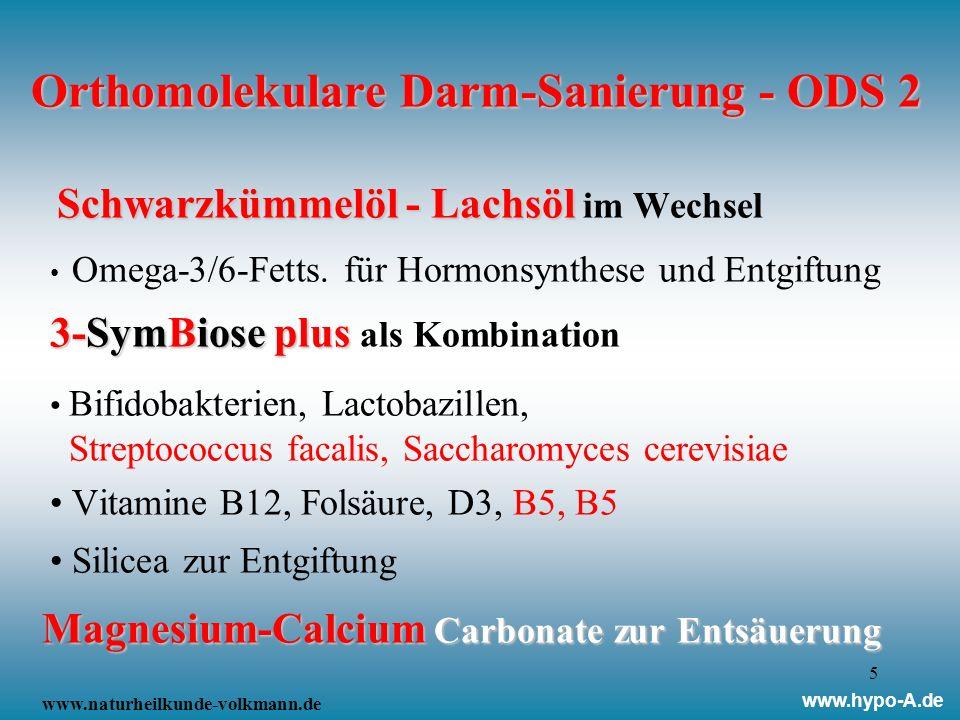 5 Orthomolekulare Darm-Sanierung - ODS 2 Schwarzkümmelöl - Lachsöl Schwarzkümmelöl - Lachsöl im Wechsel Omega-3/6-Fetts. für Hormonsynthese und Entgif